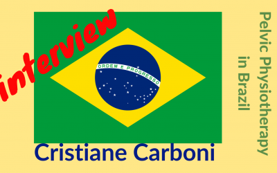 Interview Cristiane Carboni | Brazilian pelvic physiotherapist and PhD student