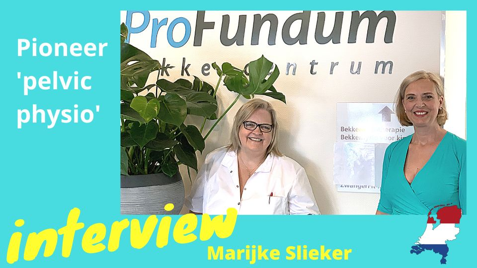Marijke Slieker | Interview with pioneer pelvic physiotherapist